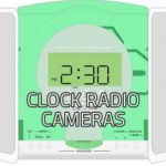 Best Clock Radio Cameras – Wireless Hidden Covert Cameras