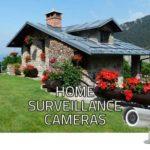 Home Surveillance Cameras: Home Surveillance Systems
