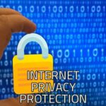 Internet Privacy Protection | How to Protect Your Online Privacy