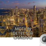 Motion Detector Cameras | Motion Detection Camera Systems