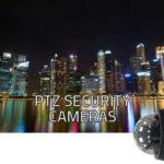 PTZ Security Cameras | Wireless Outdoor PTZ Camera Reviews