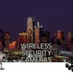 Best Wireless Security Cameras: Reviews – Outdoor Wireless Cameras – Comparisons & Recommendations